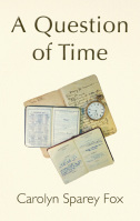A Question of Time by Carolyn Sparey Fox