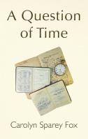 A Question of Time by Carolyn Sparey Fox