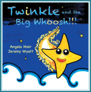 Twinkle and the Big Whoosh ... children's book